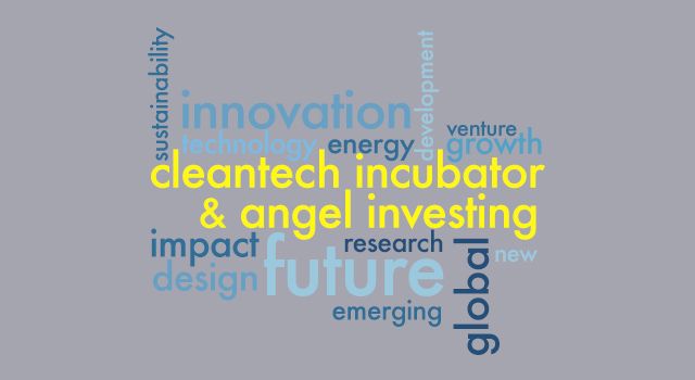 Cleantech Incubator & Angel Investing